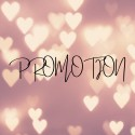* PROMOTION *